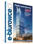 COMPLEX REPORT OF THE OFFICE REAL ESTATE MARKET IN POLAND Edition 2017